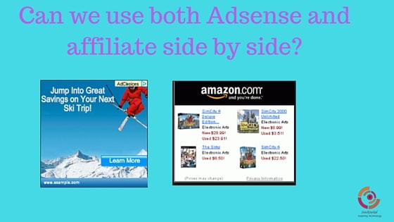 Can we use both Adsense and affiliate side by side