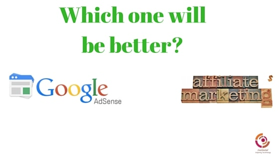 Adsense or Affiliate