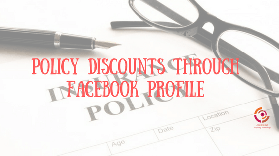 Insurance policy discounts through your Facebook account